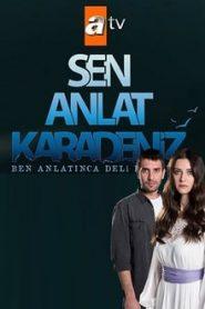 Sen Anlat Karadeniz (Cuéntame sobre el mar negro)